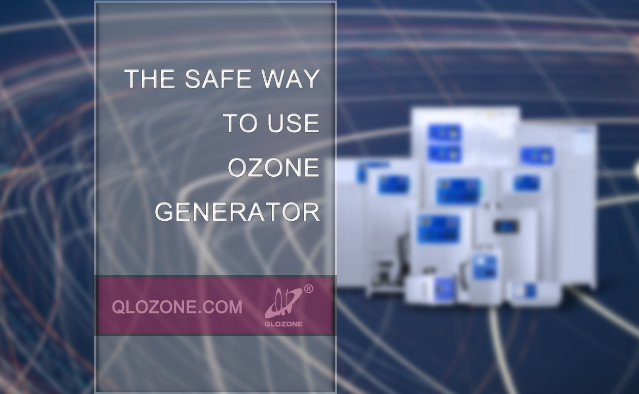 The safe way to use ozone generator